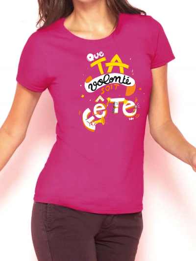 """T-shirt femme """"Ta volonté"""""""