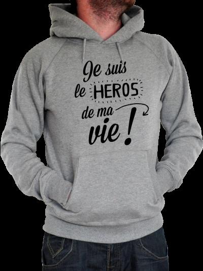 """Sweat homme """"Je suis le héros de ma vie"""""""