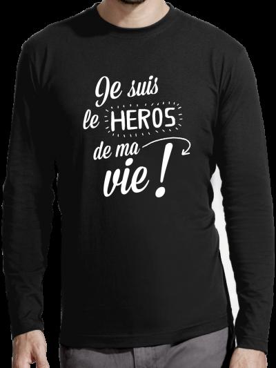 """T-shirt manches longues homme """"Je suis le héros de ma vie"""""""