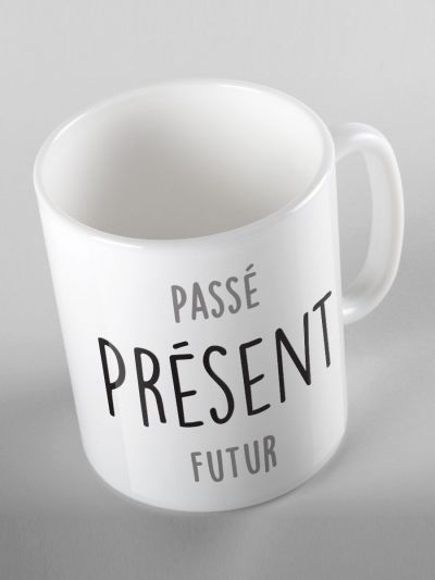 "MUG ""passé PRESENT futur"""