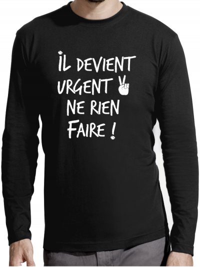 """T-shirt manches longues homme """"Il devient ugent"""""""
