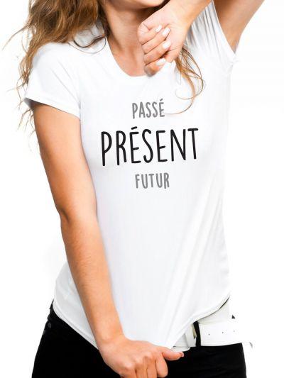 """T-shirt femme """"passé PRESENT futur"""""""